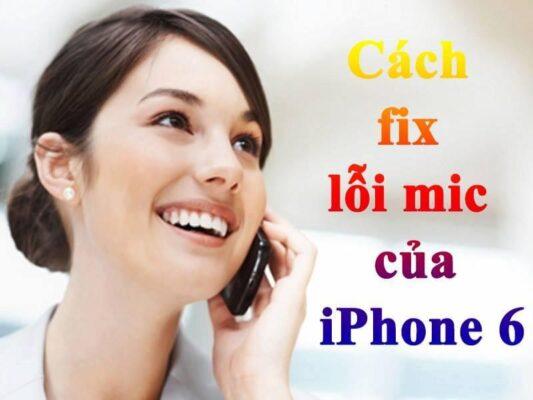 iPhone 6 bị lỗi mic sẽ khiến chất lượng cuộc gọi hạn chế.