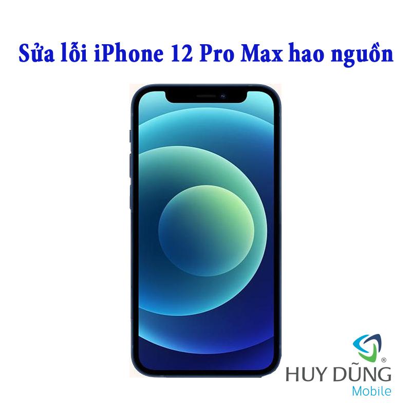 Sửa hao nguồn iPhone 12 Pro Max