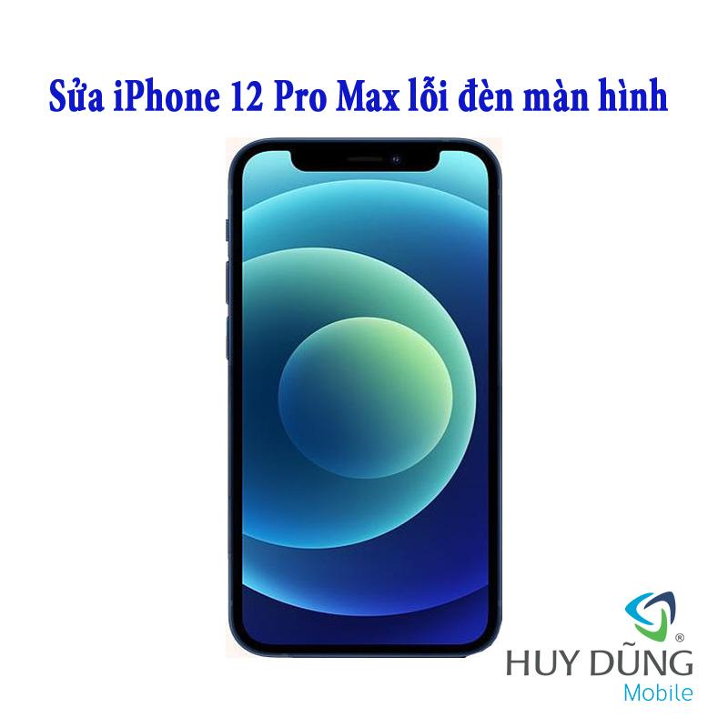 Sửa iPhone 12 Pro Max mất đèn màn hình